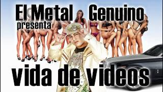 vida de videos EL METAL GENUINO