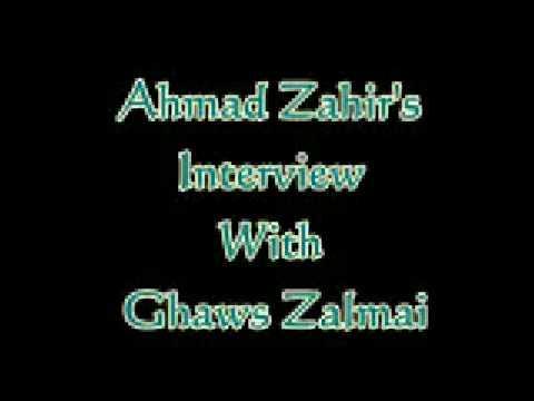 Ahmad Zahirs Interview With Ghaws Zalmai