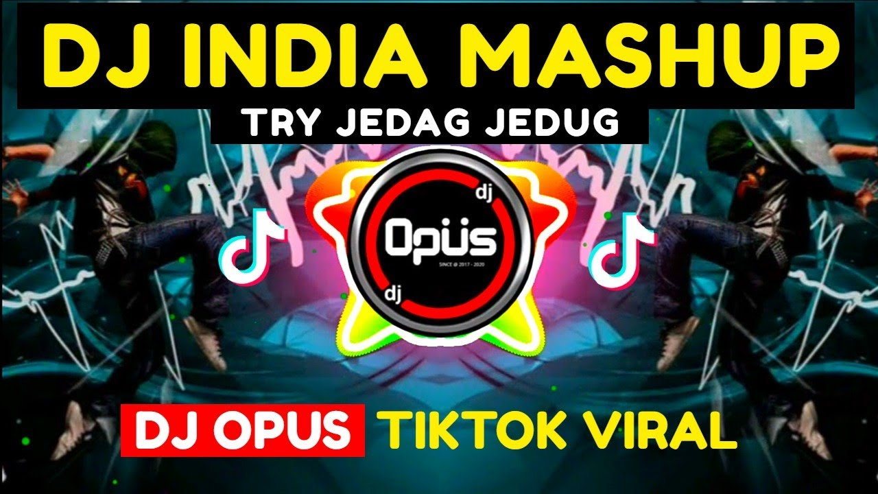 DJ INDIA MASHUP x TRY JEDAG JEDUG TIK TOK VIRAL 2021