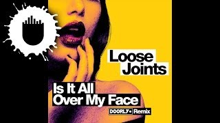 Loose Joints - Is It All Over My Face? (Doorly Remix) (Cover Art)
