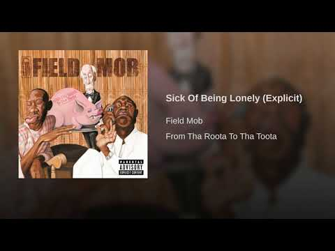 Sick Of Being Lonely (Explicit)