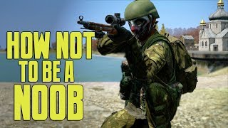 HOW NOT to be a NOOB (DayZ Standalone)