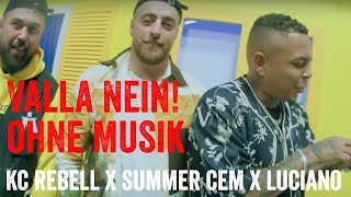 Musicless Musicvideo: KC Rebell x Summer Cem x Luciano – VALLA NEIN! – ohne Musik