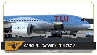 [P3D V4 60FPS] TUI 787-8 DREAMLINER FULL FLIGHT   Cancun (MMUN) - Gatwick (EGKK)