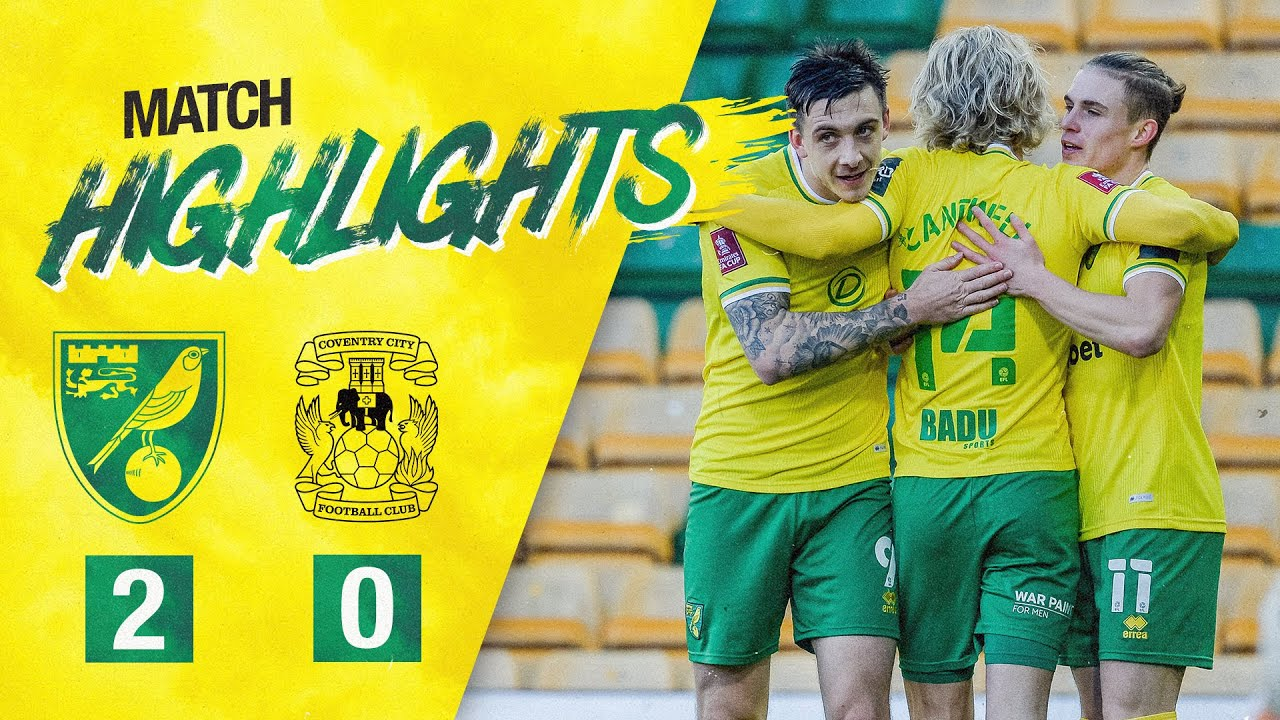 FA CUP HIGHLIGHTS | Norwich City 2-0 Coventry City