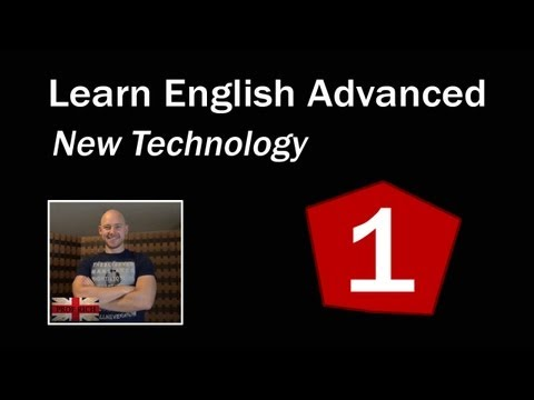 Learn English Advanced Level - Technology Issues