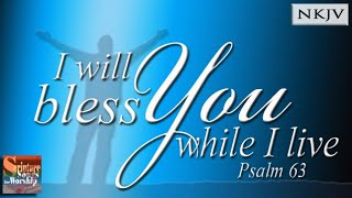 "Psalm 63:1-5 Song (NKJV) ""I Will Bless You While I Live"" ( Esther Mui / Patrick Leong)"