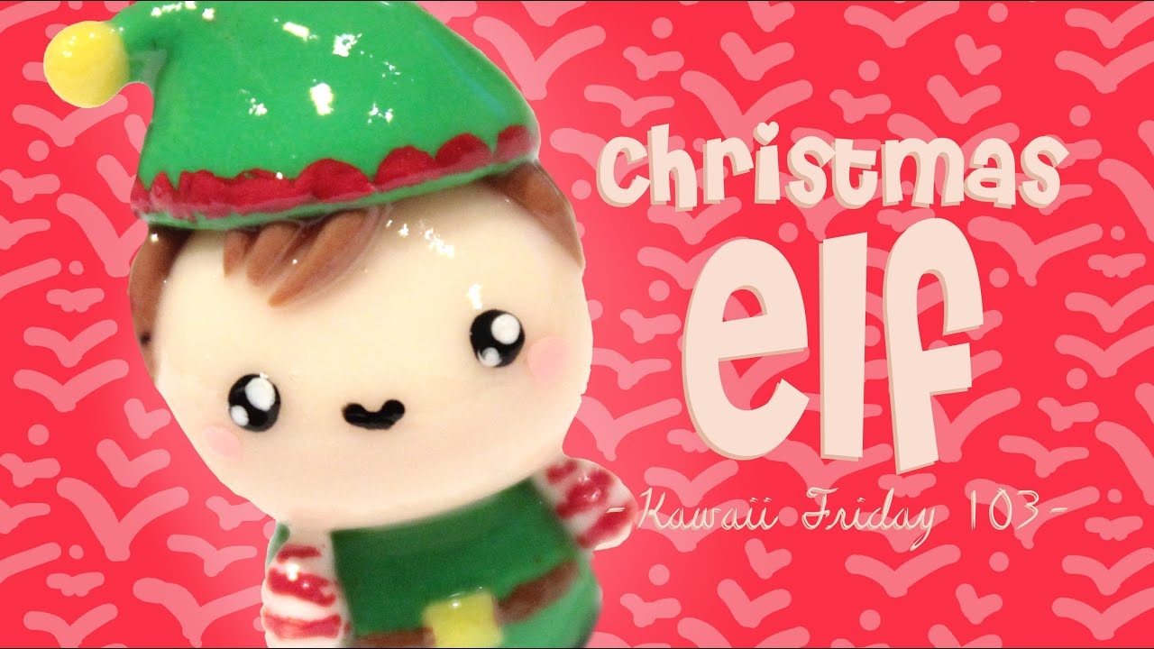 u203f christmas elf kawaii friday 103 tutorial in polymer clay