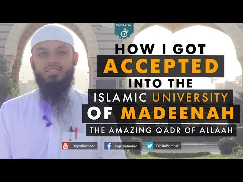 How I got accepted into the Islamic University of Madeenah  | The Amazing Qadr of Allah