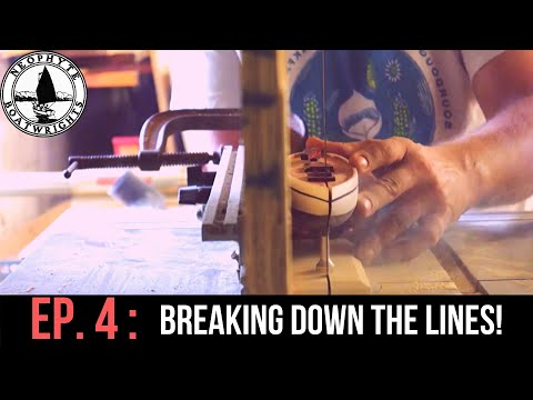 Episode 4 - Breaking Down The Lines (Boat Plans And Lofting)