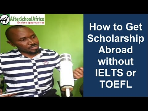 How to Get Scholarship to Study Abroad without IELTS or TOEFL - Part 3