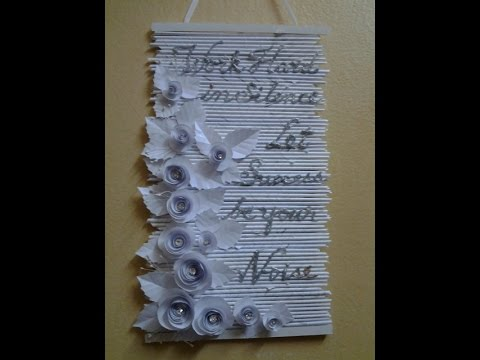 Best out of waste paper lovely white roses and quote wall for Waste paper wall hanging