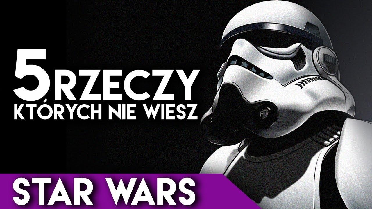 5 rzeczy, których nie wiesz – STAR WARS!