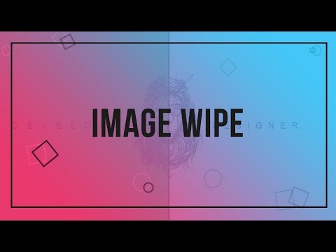 Image Wipe | CSS - JQUERY Tutorial thumbnail
