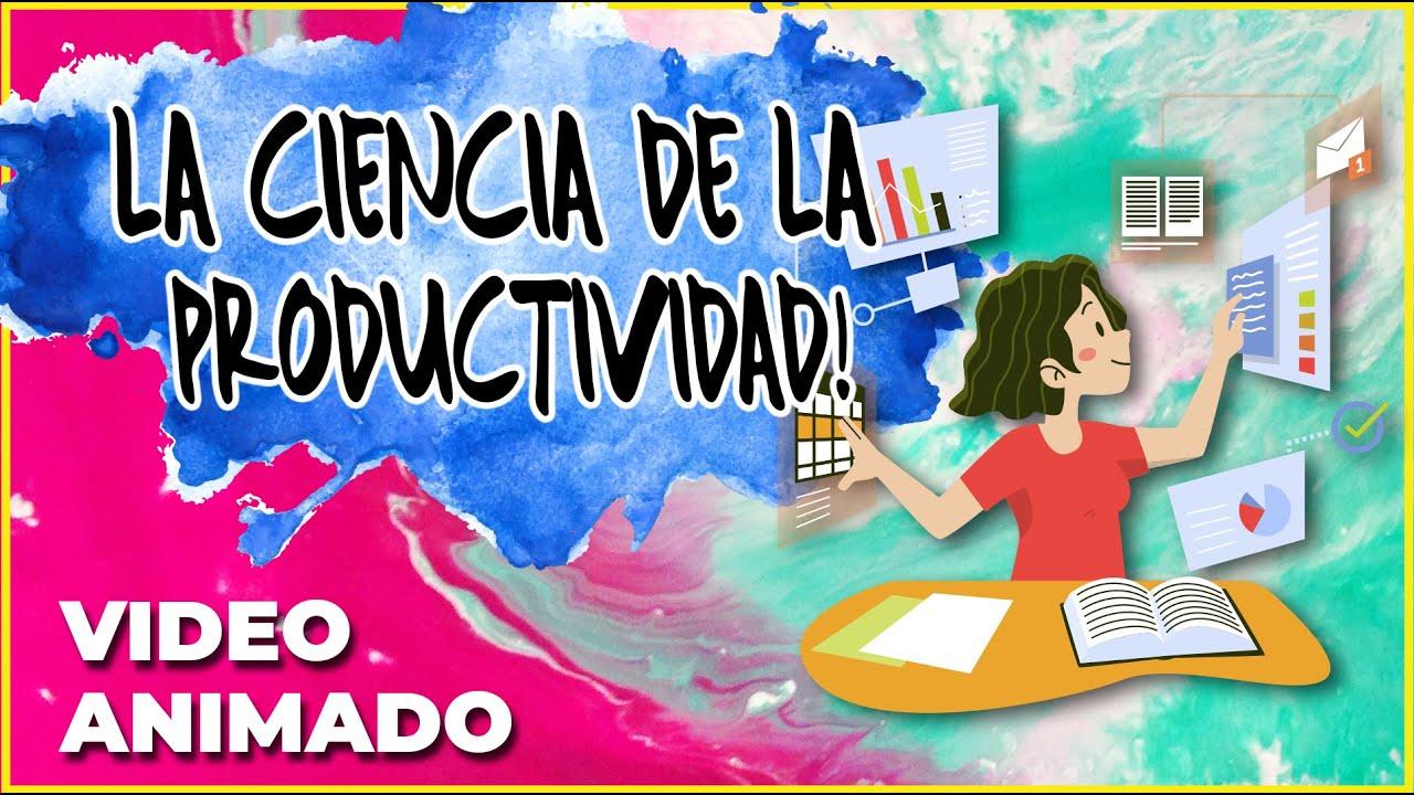 COMO ser mas PRODUCTIVO con tu tiempo   La ciencia de la productividad