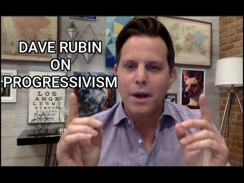 "Dave Rubin Explains Why He Said Progressivism ""Basically a Mental Disorder"" (Part 4)"