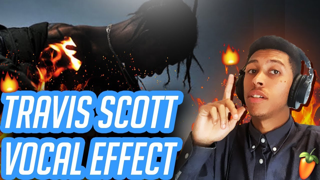 TRAVIS SCOTT VOCAL EFFECT 2018 (IT'S LIT) (FL Studio 12 Vocal Mixing  Tutorial)