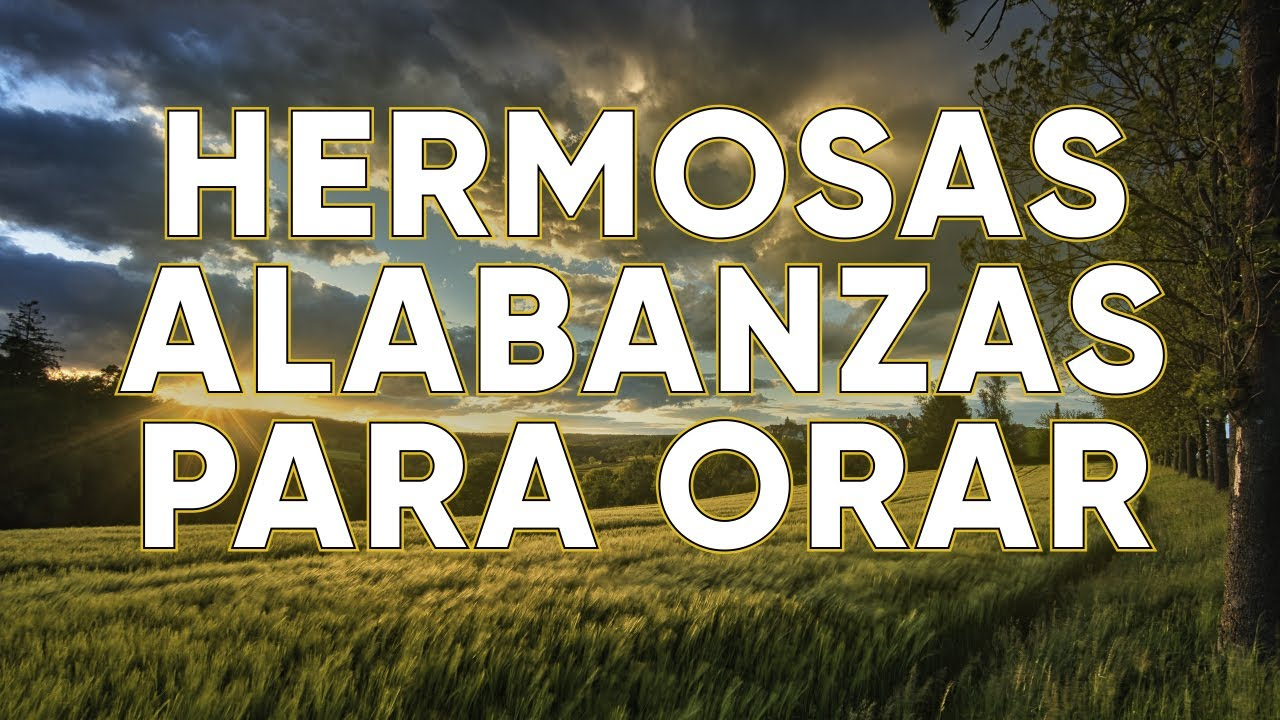 HERMOSAS ALABANZAS PARA ORAR - LA CANCIÓN CRISTIANA 2021 MÁS HERMOSA DEL MUNDO - EN ADORACION A DIOS