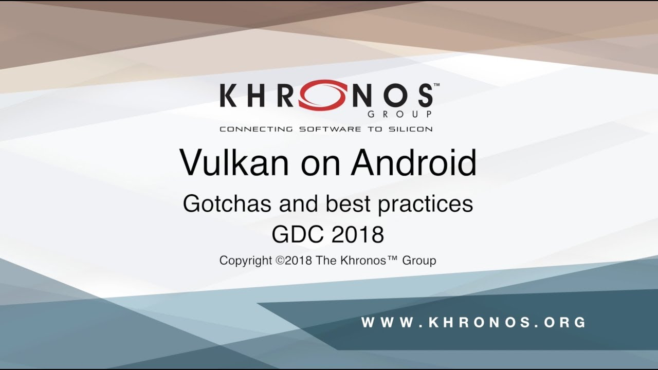 GDC 2018 - Vulkan on Android