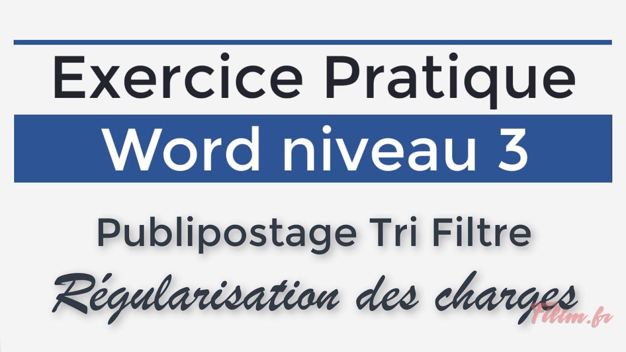 Exercice - Word 3 - Publipostage avec tri et filtre - Régularisation