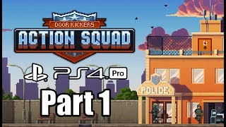 Door Kickers: Action Squad (2019) PS4 PRO Gameplay Walkthrough Part 1 (No Commentary)