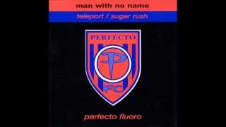 Man With No Name - Sugar Rush (Refined Mix) {Perfecto Records]