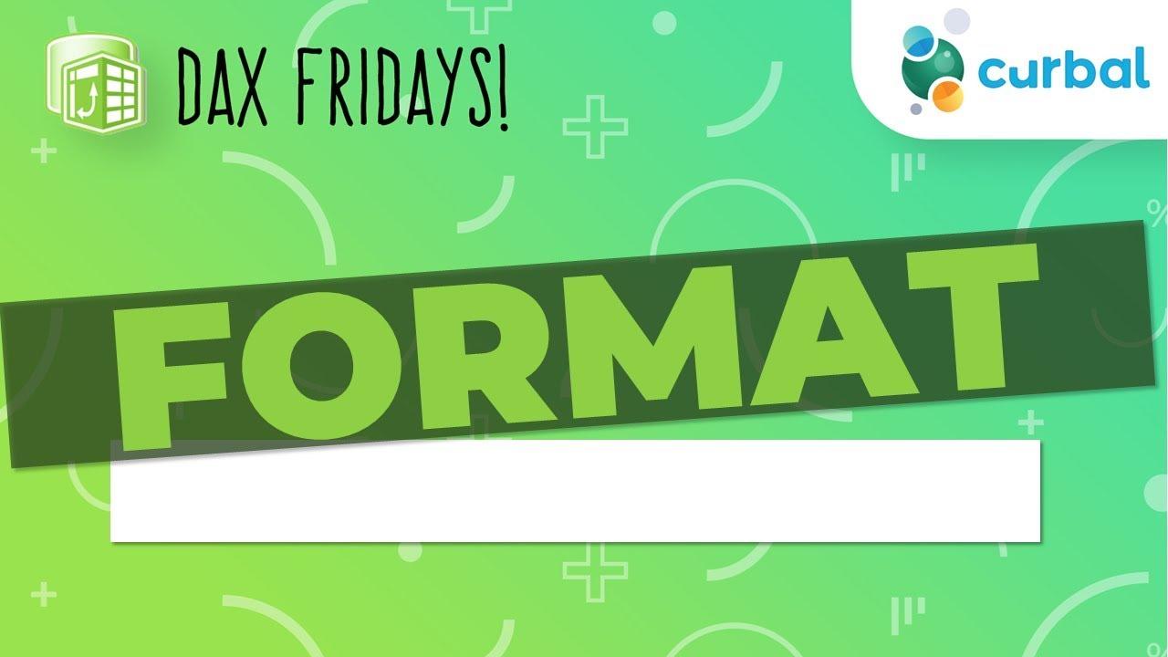 DAX Fridays! #32: FORMAT