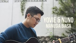 Download Mp3 Manusia Biasa - Yovie & Nuno  Cover