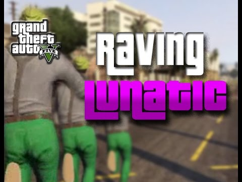 RAVING LUNATIC IN GTA 5 - TROLLING/FUNNY/SNIPING - GOONONFIR
