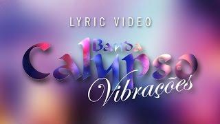 Baixar Banda Calypso - Vibrações (Oficial Lyric Video) CD Vibrações
