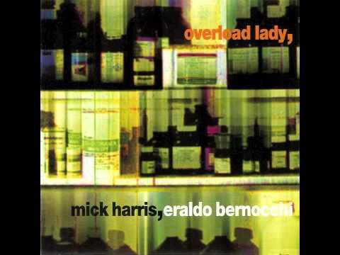 Mick Harris, Eraldo Bernocchi - Overload Lady