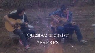 2Frères - Qu