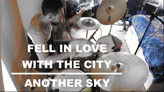 Fell In Love With The City - Another Sky drum cover
