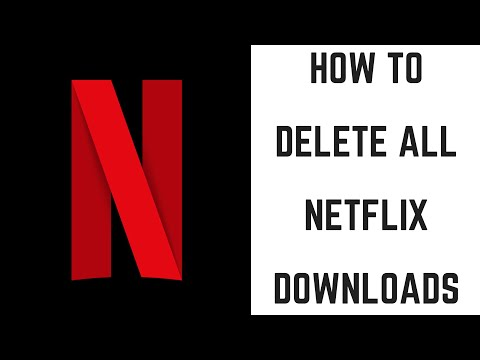 How To Delete All Netflix Downloads