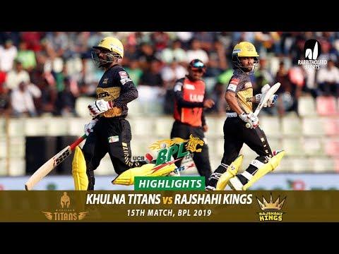 Khulna Titans vs Rajshahi Kings Highlights || 15th Match || Edition 6 || BPL 2019