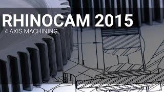 RhinoCAM 2015 4 Axis Machining