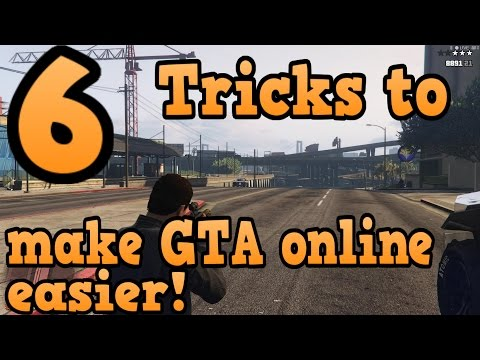 GTA online guides - 6 Tricks to make GTA online easier for you