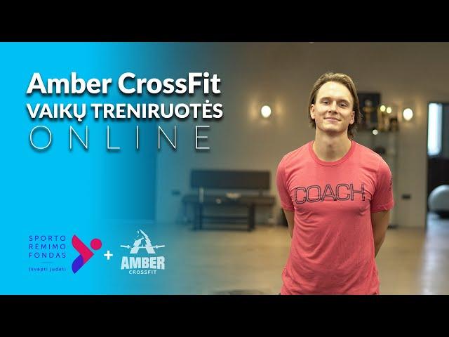 Vaiku treniruote | Nuotolinė Amber CrossFit vaikų treniruotė nr.: 0319
