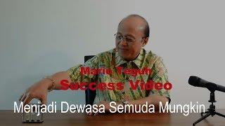 Menjadi Dewasa Semuda Mungkin - Mario Teguh Success Video