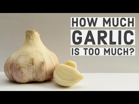 How Much Garlic is Too Much? Here's What The Experts Say...