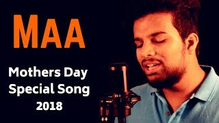 MAA | Mother's Day Special Song 2018 | Mother's Day Whatsapp Status | Mothers Day Hindi songs 2018