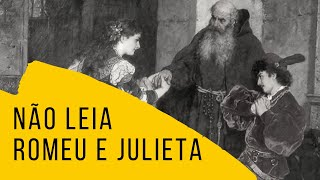 NÃO LEIA Romeu e Julieta - William Shakespeare