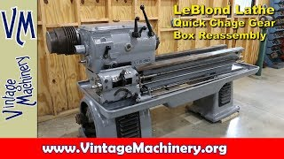 LeBlond Lathe Restoration - Part 6:  Quick Change Gear Box Reassembly and Installation