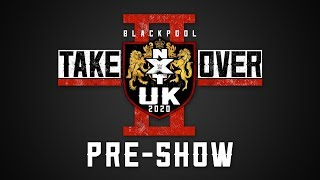 NXT UK Takeover: Blackpool II Pre-Show: Jan. 12, 2020