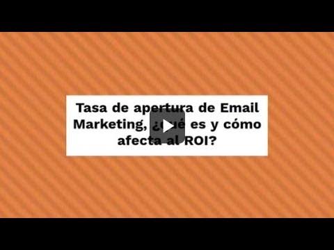 Tasa de apertura de Email Marketing, ¿qué es y cómo afecta al ROI?