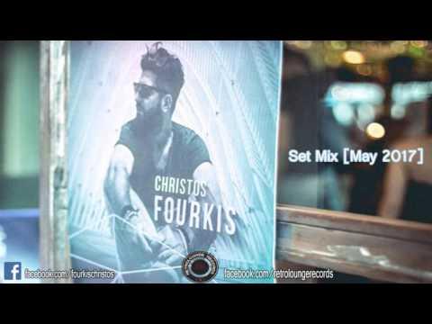 Christos Fourkis Set Mix May 2017