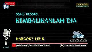 Kembalikan Dia - Karaoke Lirik | Asep Irama