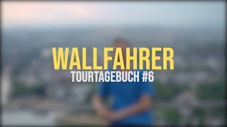 Wallfahrer - TourTagebuch #6