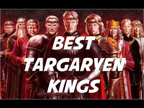 Best Targaryen Kings of Westeros