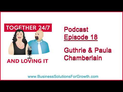 Together 24/7 Episode 18: Guthrie & Paula Chamberlain of Venture Consulting Group, Inc.